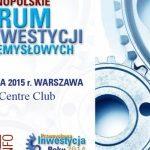Kwiecień pod znakiem I Ogólnopolskiego Forum Inwestycji Przemysłowych