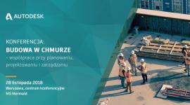 """Konferencja Autodesk #budowaWchmurze, Warszawa, 28 listopada Przemysł, BIZNES - """"Czy jesteśmy gotowi na współpracę w chmurze?"""" Odpowiedź na to pytanie przedstawiciele Autodesk wraz z zaproszonymi ekspertami sformułują podczas tegorocznej konferencji #budowaWchmurze, na którą można się zarejestrować na www.autodesk.pl/budowawchmurze."""