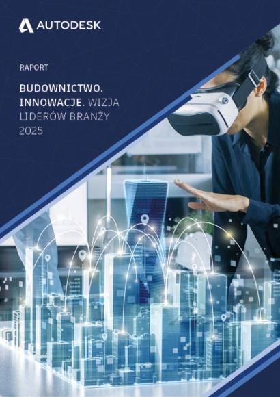 """Liderzy stawiają na współpracę i optymalizację. Wizja branży budowlanej 2025 BIZNES, Gospodarka - Jak będzie wyglądała polska branża budowlana w 2025? Gdzie tkwi potencjał do wzrostu efektywności? Na te pytania odpowiada raport """"Budownictwo. Innowacje. Wizja liderów branży 2025"""", zrealizowany na zlecenie Autodesk przez ASM - Centrum Badań i Analiz Rynku."""