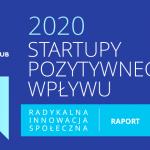 """Startupy nośnikiem zmian. Samsung partnerem raportu """"Startupy pozytywnego wpływu"""