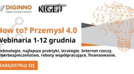 Webinaria How to? Przemysł 4.0 - technologie, najlepsze praktyki, strategie Przemysł, BIZNES - HOW TO? PRZEMYSŁ 4.0 – TECHNOLOGIE, NAJLEPSZE PRAKTYKI, STRATEGIE 1 grudnia rusza cykl webinariów KIGEiT