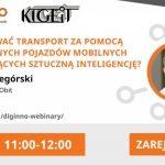 9.12 – webinarium nt. autonomicznego transportu w ramach cyklu KIGEiT
